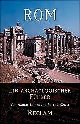 Rom: Ein archäologischer Führer