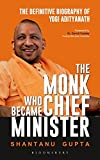#9: The Monk Who Became Chief Minister: The Definitive Biography of Yogi Adityanath