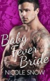 Front cover for the book Baby Fever Bride: A Billionaire Romance by Nicole Snow