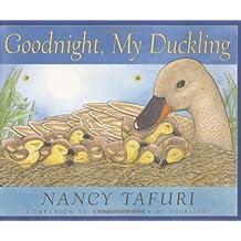 Goodnight, My Duckling by Tafuri Nancy (2005-02-01)