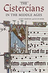 The Cistercians in the Middle Ages (Monastic Orders)