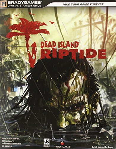 Preisvergleich Produktbild Dead Island: Riptide Official Strategy Guide (Official Strategy Guides (Bradygames))