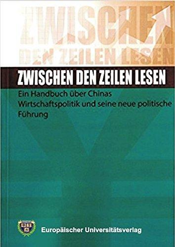 lesen - Ein Handbuch über Chinas Wirtschaftspolitik und seine neue politische Führung (Chinesische Zeitdokumente / in Übersetzung) (Das Lesen In Eine Neue China)