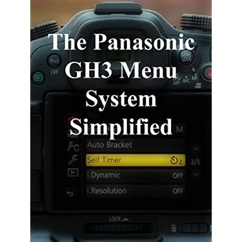 The Panasonic GH3 Menu System Simplified (English Edition)
