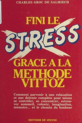 Fini le stress grâce à la méthode Vittoz (Santé)