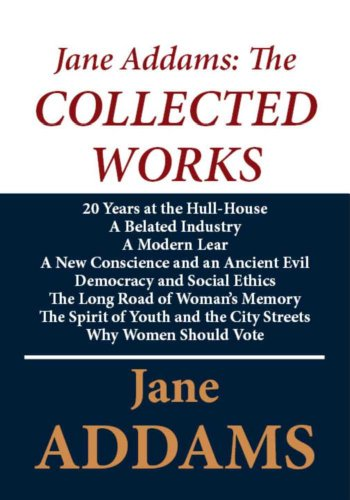 Jane Addams: The Collected Works (English Edition)