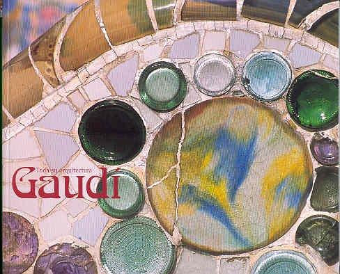 Gaudi, toda su arquitectura (fotografias)
