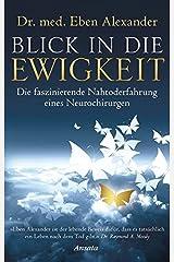 Blick in die Ewigkeit: Die faszinierende Nahtoderfahrung eines Neurochirurgen Hardcover