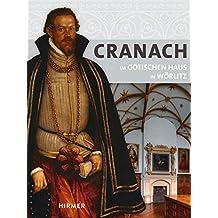 Lucas Cranach: Im Gotischen Haus in Wörlitz