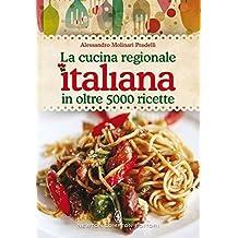 La cucina regionale italiana in oltre 5000 ricette