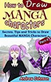 #10: How to Draw Manga Characters: Secrets, Tips and Tricks to Draw Beautiful Manga Characters- Part-2( Drawing Managa, Manga, Manga Characters)
