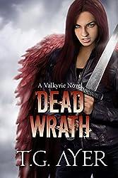 Dead Wrath (A Valkyrie Novel - Book 4) (The Valkyrie Series) (English Edition)