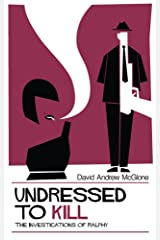 Undressed to Kill: The Investigations of Ralphy Kindle Edition
