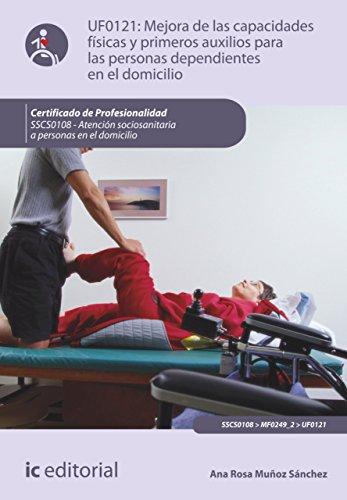Descargar Libro Mejora de las capacidades físicas y primeros auxilios para personas dependientes en el domicilio. SSCS0108 de Ana Rosa Muñoz Sánchez
