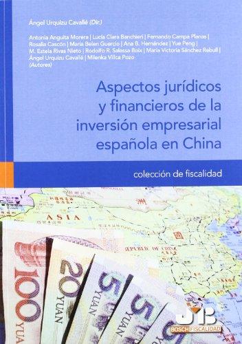 Aspectos jurídicos y financieros de la inversión empresarial española en China. (Colección de Fiscalidad)