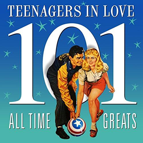 Teenagers in Love - 101 All Ti...