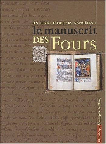 Un livre d'heures nancéien : le manuscrit des Fours