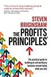 The Profits Principles - The practical guide to building an extraordinary business around doing what you love