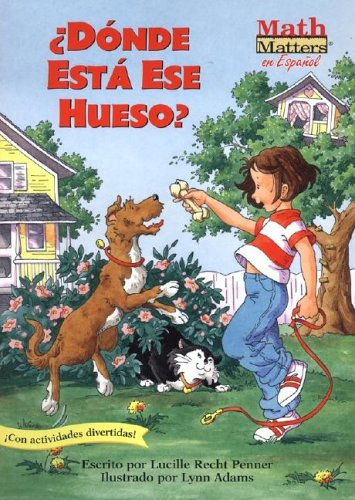 Donde Esta Ese Hueso? (Math Matters en Espanol) por Lucille Recht Penner