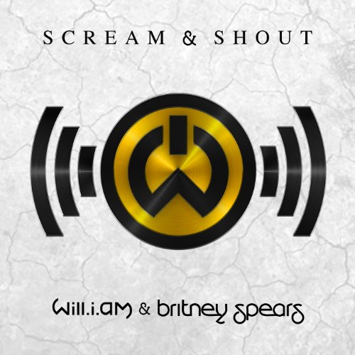 will.i.am featuring Britney Spears  - Scream & Shout