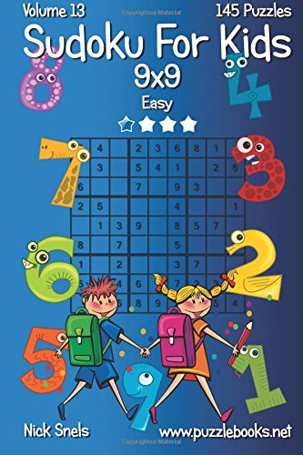 Classic Sudoku For Kids 9x9 - Easy - Volume 13 - 145 Logic Puzzles