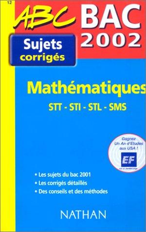 Mathématiques STT/STI/STL/SMS Bac 2002. : Sujets corrigés