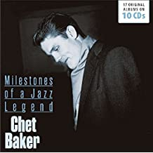 Chet Baker: Milestones of a Jazz Legend