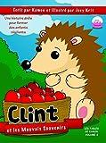 Clint et les mauvais souvenirs: Clint apprend à demeurer dans le moment présent (Les Fables de Kamon t. 2)