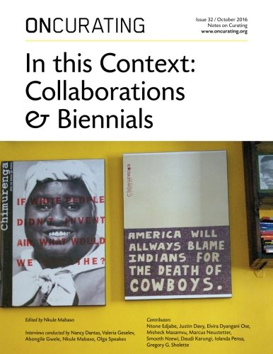 OnCurating Issue 32: In this Context: Collaborations & Biennials