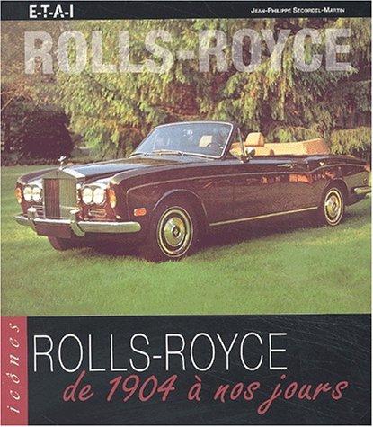 Rolls-Royce de 1904 à nos jours par Jean-Philippe Secordel-Martin