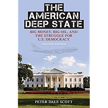 The American Deep State : Big Money, Big Oil, and the Struggle for U.S. Democracy