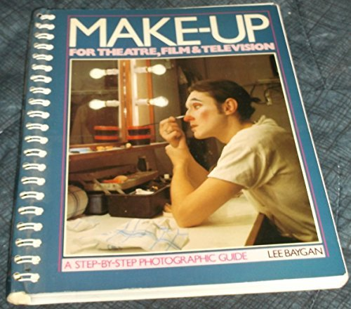 Makeup for Theatre, Film & Television: A Step-By-Step Photographic Guide by Lee Baygan (1982-06-02)