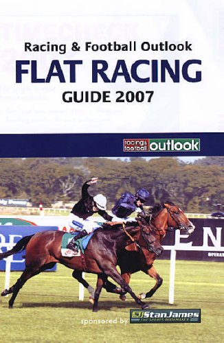 Racing and Football Outlook Flat Racing Guide 2007 (Racing & Football Outlook)