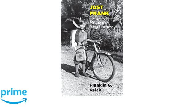 Just Frank: My Life as an Intrepid Inventor
