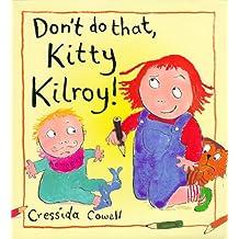 Don't Do That Kitty Kilroy!