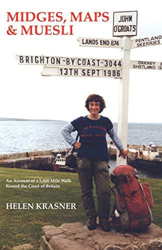 Midges, Maps and Muesli: Account of a 5, 000 Mile Walk Round the Coast of Britain (Müsli Gehen)