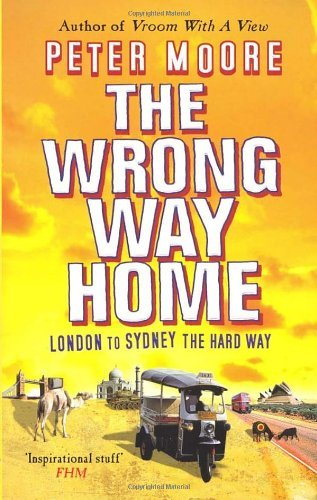 The Wrong Way Home by Peter Moore (2005-06-28)