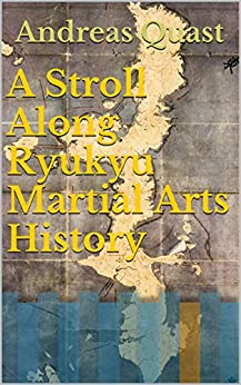 A Stroll Along Ryukyu Martial Arts History by [Quast, Andreas]