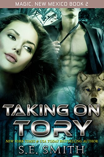 Taking on Tory: Magic, New Mexico Book 2 (English Edition) von [Smith, S. E.]
