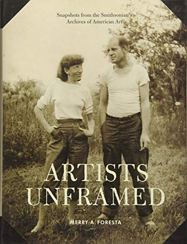 Artists Unframed: Snapshots from the Smithsonian's Archives of American Art