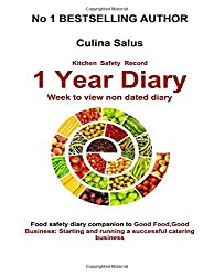 Kitchen Safety Record 1 Year Diary: Week to view food safety management diary