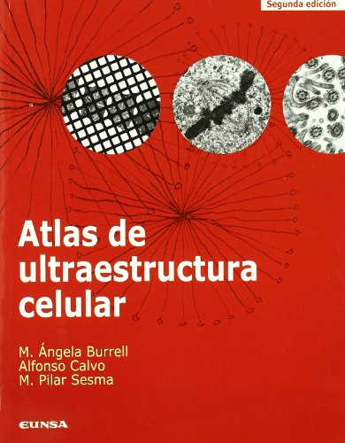 Atlas de ultraestructura celular (Ciencias biológicas) por María Ángela Burrel Bustos