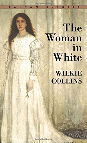 The Woman in White (Bantam Classics) by Wilkie Collins (1980-01-01)