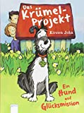 Das Krümel-Projekt: Ein Hund auf Glücksmission