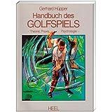Handbuch des Golfspiels: Theorie, Praxis, Psychologie