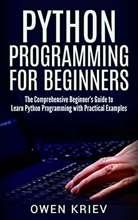 Python Programming for Beginners A Comprehensive Guide to Learning the Basics of Python Programming