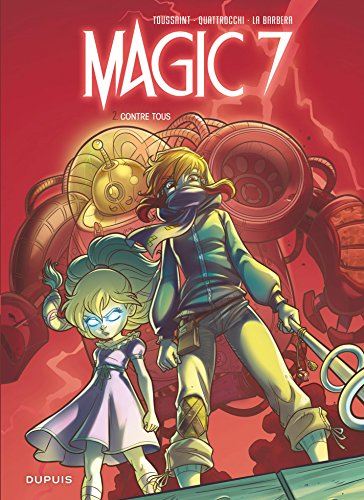 Magic 7 - Tome 2 - Contre tous ! par Kid Toussaint