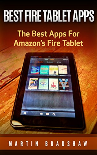 Best Fire Tablet Apps: The Best Apps For Amazon's Fire Tablet