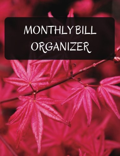 Monthly Bill Organizer: With Calendar 2018-2019 ,income list,monthly and weekly expense tracker ,Bill Planner, Financial Planning Journal Organizer ... Large Made In USA (bill paying organizer) (Utility-organizer-box)