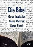 Die Bibel: Ganze Inspiration – Ganze Wahrheit – Ganze Einheit